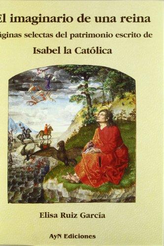 El Imaginario De Una Reina.Paginas Selectas Del Patrimonio Escrito De Isabel La Catolica: Elisa ...