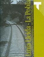 9788493517243: Lnia Lleida - La Pobla. El Ferrocarril Transpirinenc del Noguera Pallaresa
