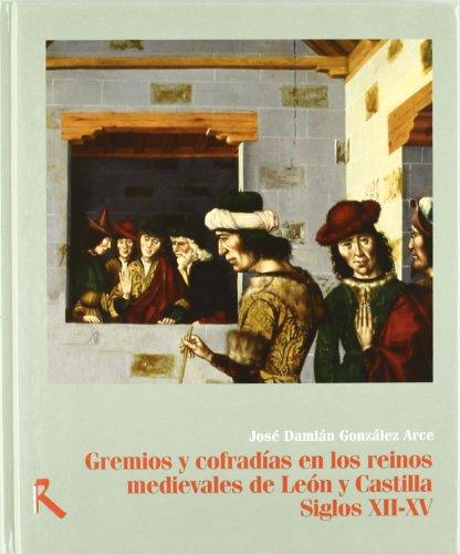 9788493517687: Gremios y cofradias en los reinos medievales de León y Castilla, siglos XII-XV