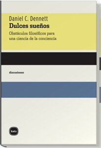 9788493518769: Dulces suenos/ Happy Dreams: Obstaculos Filosoficos Para Una Ciencia De La Conciencia/ Philosophical Obstacles for a Science of Concious (Spanish Edition)