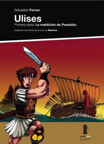 9788493520489: Ulises, Primera parte: La maldición de Poseidón (Sexto Piso Ilustrado) (Spanish Edition)