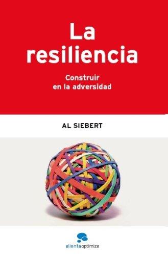 La resiliencia - Al Siebert