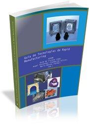 9788493523138: Guía de Tecnologías de Rapid Manufacturing (Documenta)