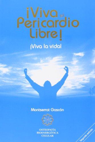 9788493526122: ¡viva el pericardio libre! - ¡viva la vida!