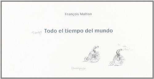 9788493526948: Tengo Todo El Tiempo Del Mundo (Novela gráfica)