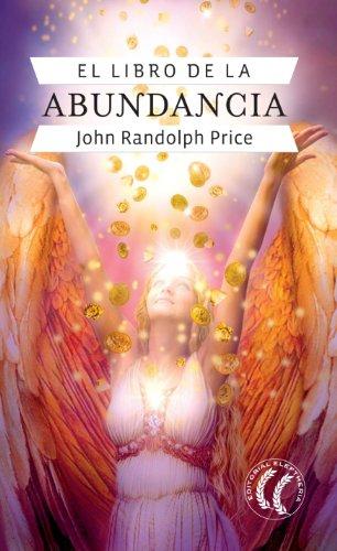 Libro de la abundancia, El: John Randolph Price