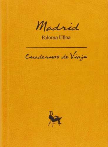 MADRID. CUADERNOS DE VIAJE EDICION DE 2000 EJEMPLARES ESTE ES EL 1228 - Paloma Ulloa