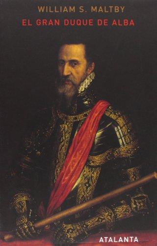 EL GRAN DUQUE DE ALBA - william S. maltby