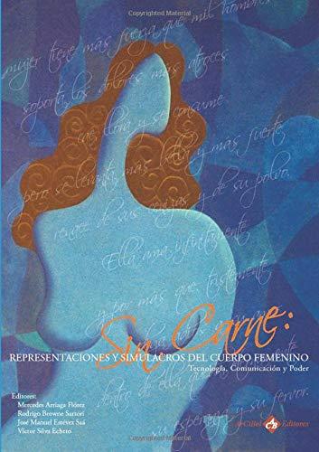 9788493537425: Sin carne: Representaciones y Simulacros del Cuerpo Femenino: PUB0018546 (Spanish Edition)