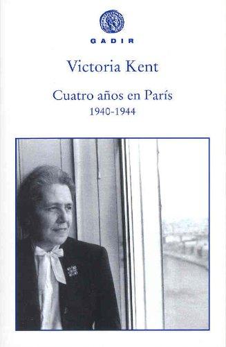 9788493538217: Cuatro años en París (1940-1944) (Gadir Ensayo y Biografía)