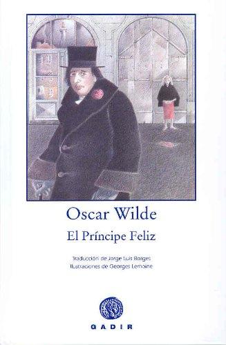 EL PRINCIPE FELIZ: Oscar Wilde (Autor), George Lemoine (Ilustrador)