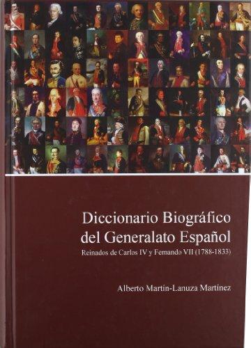 9788493538439: Diccionario biográfico del generalato espanol / Biographical Dictionary of the Spanish generals: Reinados De Carlos IV Y Fernando VII (1788-1833) / ... Fernando VII (1788-1833) (Spanish Edition)