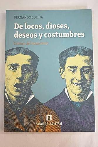 9788493540227: De Locos, Dioses, Deseos Y Costumbres