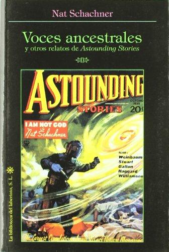 9788493540746: Voces Ancestrales Y Otros Relatos De Astounding Stories (Delirio Fuera Coleccion)