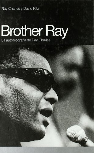 Brother Ray: La Autobiografia de Ray Charles: Ray Charles