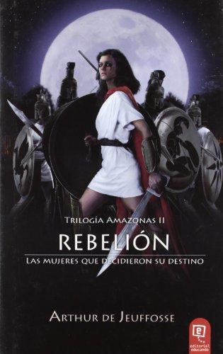 9788493541378: Rebelión : las mujeres que decidieron su destino