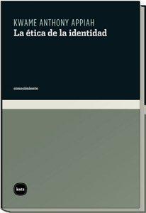 9788493543242: La etica de la identidad/ The Ethics of Identity (Spanish Edition)