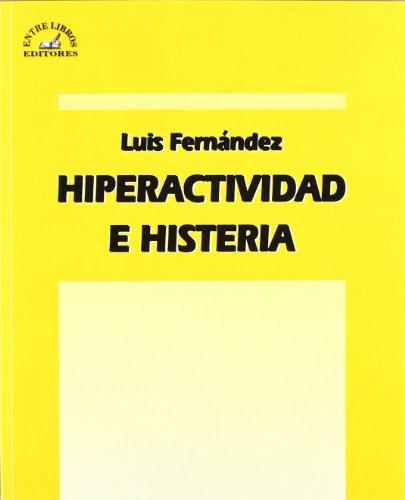 9788493544034: Hiperactividad e histeria