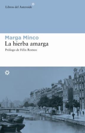Hierba Amarga,La (Libros del Asteroide): Minco, Marga