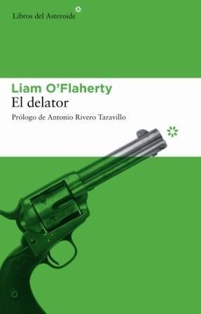 9788493544881: Delator,El (Libros del Asteroide)