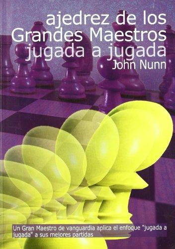 9788493545420: Ajedrez de los grandes maestros jugada a jugada