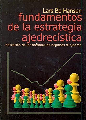 9788493545444: FUNDAMENTOS DE LA ESTRATEGIA AJEDRECISTICA (Spanish Edition)