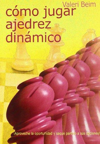 9788493545451: Como jugar ajedrez dinamico