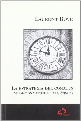 9788493547646: La estrategia del conatus. afirmacion y resistencia en spinoza