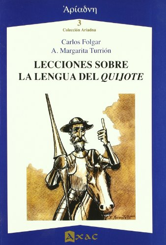 Lecciones sobre la lengua del Quijote - Turrión, A. Margarita; Folgar Fariña, Carlos