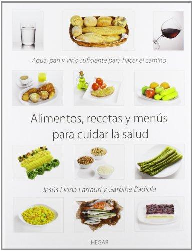 9788493550363: Alimentos recetas y menús para cuidar la salud