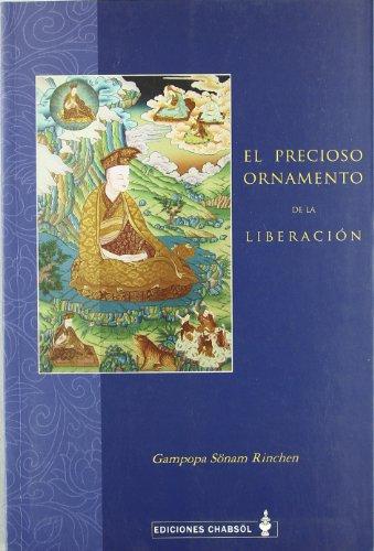 9788493554729: PRECIOSO ORNAMENTO DE LA LIBERACIÓN, EL