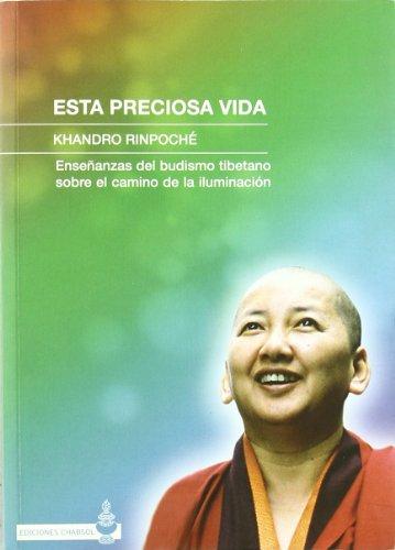 9788493554743: ESTA PRECIOSA VIDA ENSEÑANZAS DEL BUDISMO TIBETANO SOBRE EL CAMINO DE LA ILUMINACIÓN