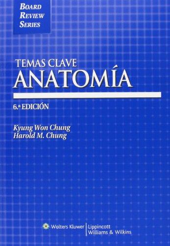 Temas Clave: Anatomia (Spanish Edition): Chung PhD, Kyung
