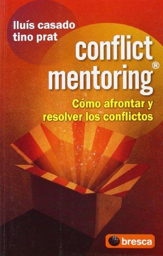 9788493559038: Conflict mentoring : como afrontar y resolver los conflictos