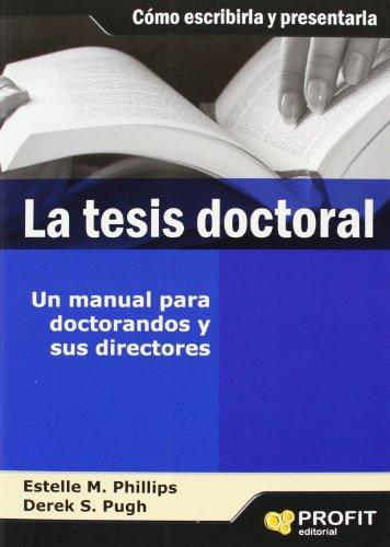 LA TESIS DOCTORAL: Un manual para doctorandos y sus directores - Estelle M. Phillips, Dereck S. Pugh