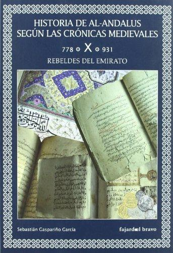 9788493559274: Historia de Al-Andalus segun las cronicas medievales. Vol.X: Rebeldes del Emirato