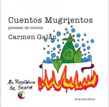 9788493561048: Cuentos mugrientos: poemas de cocina (La república de Selene)