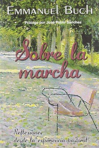 9788493564179: Sobre la marcha: Reflexiones desde la experiencia pastoral (Spanish Edition)