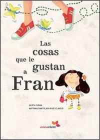 Las Cosas Que Le Gustan a Fran/ the Things That Fran Likes (Spanish Edition): Berta Pinan, Antonia ...