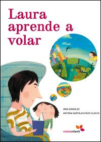 9788493564537: Laura aprende a volar/ Laura Learns How to Fly (Spanish Edition)
