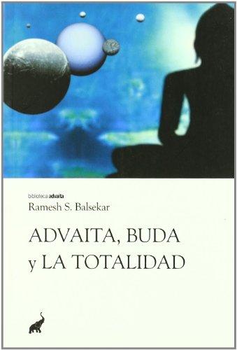 9788493565992: ADVAITA, BUDA Y LA TOTALIDAD