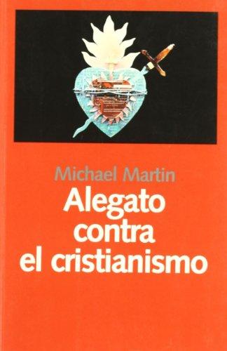 Alegato contra el cristianismo: Josà Luis; Martin, Michael Gil Aristu