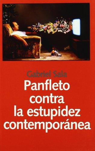 9788493566142: Panfleto Contra la Estupidez Contemporanea