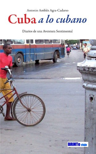 9788493566357: Cuba a lo Cubano: Diarios de una Aventura Sentimental (Spanish Edition)