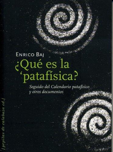 9788493570408: ¿Qué es la ¿patafísica?: Seguido del Calendario patafísico y otros documentos