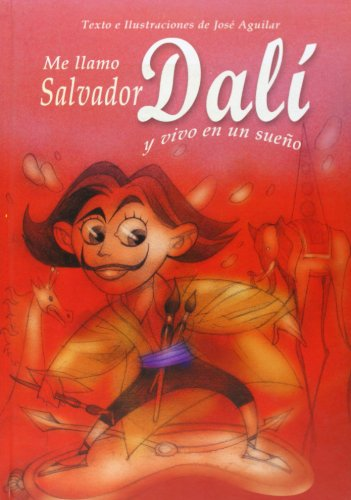 9788493572730: Me llamo Salvador Dali y vivo en un sueno/ My name is Salvador Dali and I live in a dream (La Biblioteca Del Faro) (Spanish Edition)