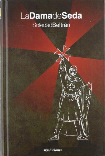 La dama de seda (Paperback): Soledad Beltrán Boix