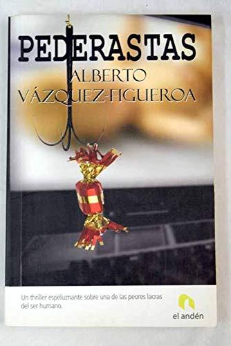 Pederastas - Vázquez-Figueroa, Alberto (1936-)