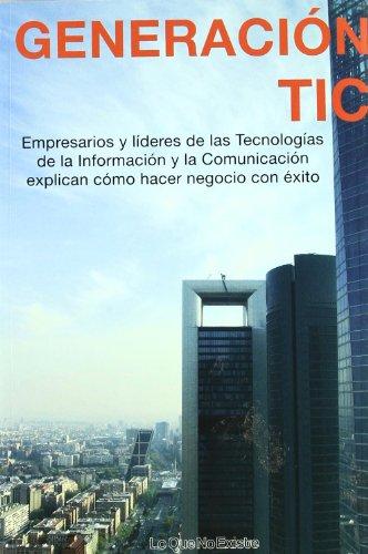 9788493577964: GENERACION TIC-EMPRESARIOS Y LIDERES DE LAS TECNOLOGIAS...