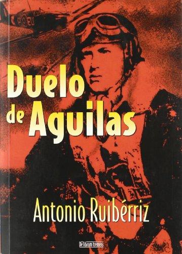 Duelo de Águilas - Antonio Ruibérriz